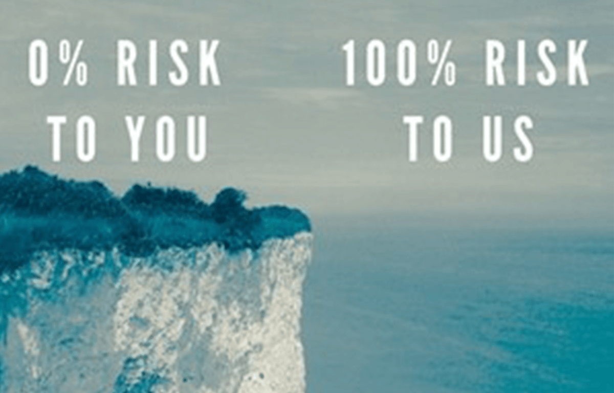 0% Risk to you