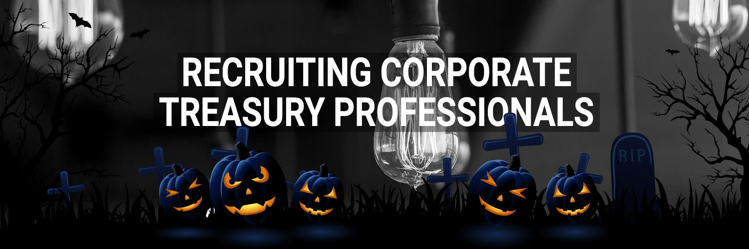 Recruiting Corporate Treasury Professionals this Halloween