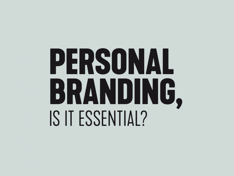 Personal Branding, Is it essential?