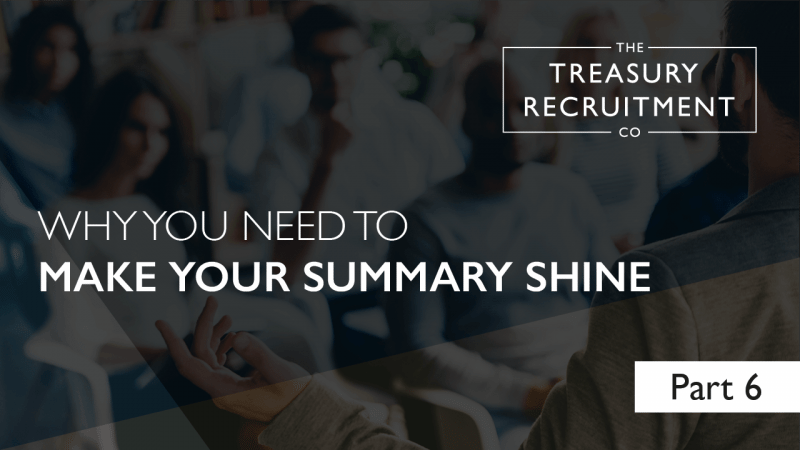 Why you need to make your summary shine | Part 6