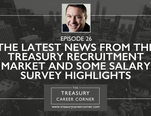 Latest News from the Treasury Recruitment Market & Salary Survey Highlights