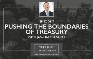 Ep 007 - Pushing the Boundaries of Treasury with Jan-Martin Nufer