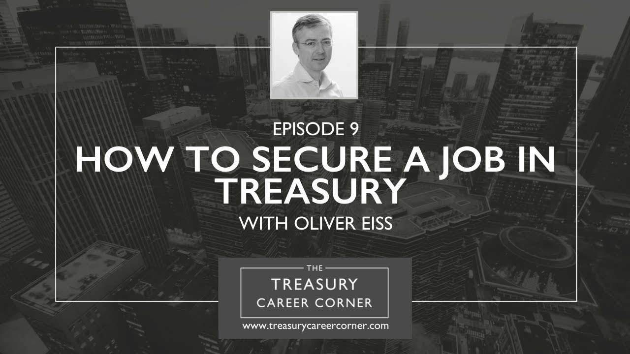 Ep 009 - How to Secure a Job in Treasury with Oliver Eiss