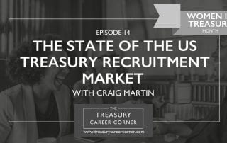 Ep014 - The State of the US Treasury Recruitment Market with Craig Martin