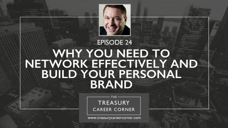 Ep 024 - Why You Need to Network Effectively and Build Your Personal Brand