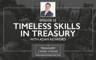 Ep 033 - Timeless Skills in Treasury with Group Treasurer, Adam Richford