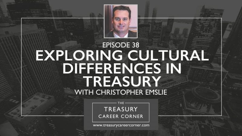 Ep 038 - Exploring Cultural Differences in Treasury with Christopher Emslie