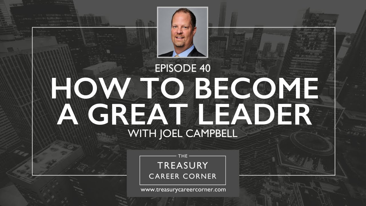 Ep 040 - How to Become a Great Leader with Joel Campbell