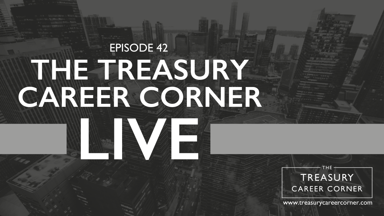 Ep 042 - The Treasury Career Corner Live