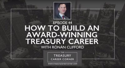 Ep044 - How to build an award-winnign Treasury career with Ronan Clifford
