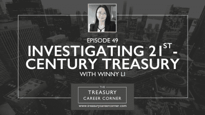 Ep 050 - Treasury Career Corner Live in Luxembourg - With Johan Claudot, Winkie Choi & Benoit Scholtissen