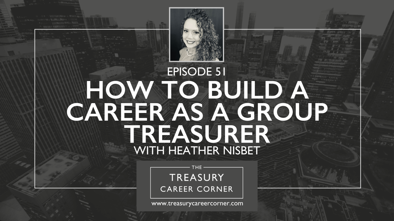 EP 051 - How to Build a Career as a Group Treasurer with Heather Nisbet