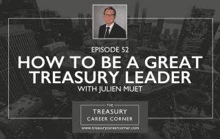 EP 052 - How to be a Great Treasury Leader with Julien Muet