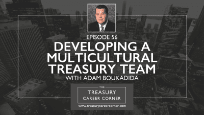 ep056-developing-a-multicultural-treasury-team-with-adam-boukadida