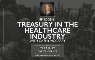061 - Treasury in the Healthcare Industry with Cathy McGarry