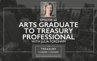 Episode 062 - Arts Graduate to Treasury Professional with Julia Fordham