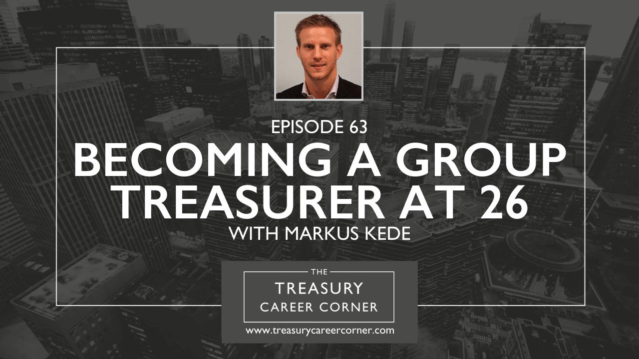 Ep 063 - Becoming a Group Treasurer at 26 with Markus Kede