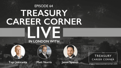 EP064 - Treasury Career Corner Live in London