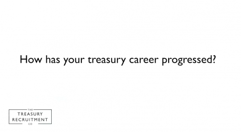 how has your treasury career progressed?