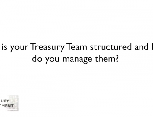 How is your treasury team structured and how do you manage them?