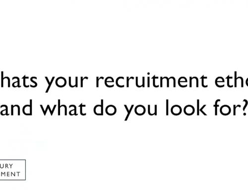 What's your recruitment ethos and what do you look for?