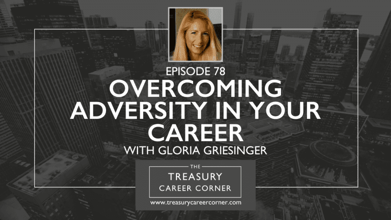 Episode 078 - Overcoming Adversity in your Career with Gloria Griesinger