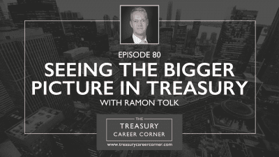 Episode 080 - Seeing the Bigger Picture in Treasury with Ramon Tolk