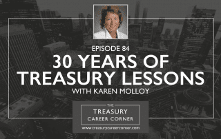 Episode 084 - 30 Years of Treasury Lessons with Karen Molloy
